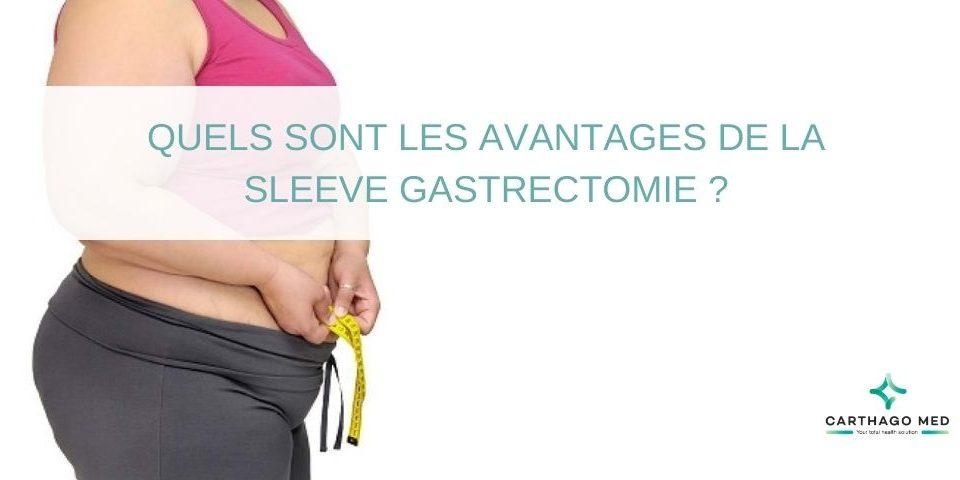 Quels sont les avantages de la sleeve gastrectomie ?